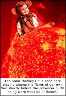 The Solar Monkey Child. Like that thing from 2001 but scarier and more powerful